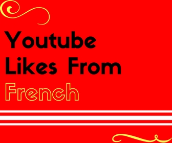 Youtube Likes From French