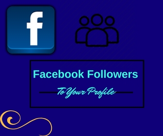 Facebook Followers To Your Profile