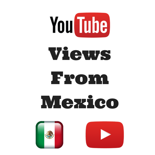 Buy Youtube Views From Mexico